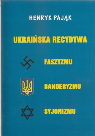 Ukraińska recydywa faszyzmu, banderyzmu, syjonizmu
