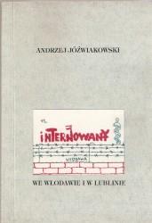 Internowany we Włodawie i w Lublinie