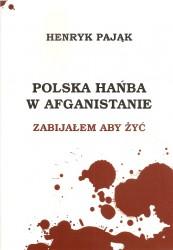 Polska hańba w Afganistanie. Zabijałem aby żyć
