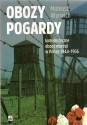 Obozy pogardy. Komunistyczne obozy represji 1944-1956