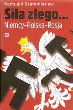 Siła złego... Niemcy – Polska – Rosja