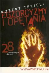 Egzorcyzmy i opętania. 28 prawdziwych historii