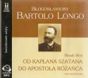 Od kapłana szatana do Apostoła Różańca. Błogosławiony Bartolo Longo - audiobook