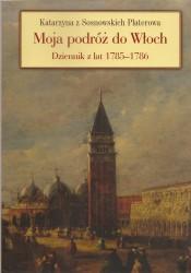 Moja podróż do Włoch. Dziennik z lat 1785-1786