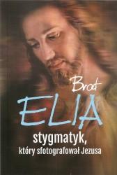 Brat Elia stygmatyk, który sfotografował Jezusa