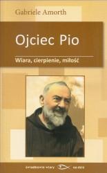 Ojciec Pio. Wiara, cierpienie, miłość