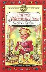 Maria Skłodowska – Curie. Opowieść o ciekawości