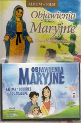 Objawienia Maryjne. Fatima, Guadalupe, Lourdes. Książka wraz z płytą DVD