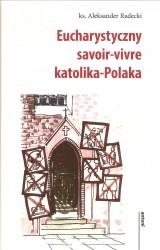Eucharystyczny savoir – vivre katolika – Polaka