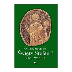 Święty Stefan I. Król Węgier
