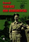 Generał Tadeusz Bór-Komorowski w relacjach i dokumentach