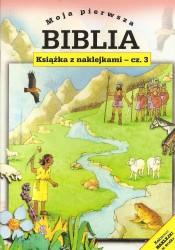 Moja pierwsza Biblia. Książeczka z naklejkami cz. 3