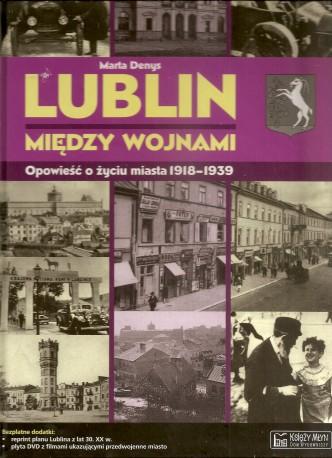 Lublin między wojnami. Opowieść o życiu miasta 1918-1939