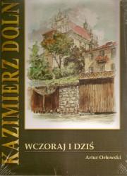 Kazimierz Dolny. Wczoraj i dziś
