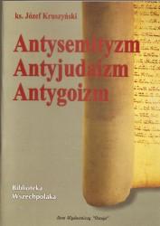 Antysemityzm. Antyjudaizm. Antygoizm