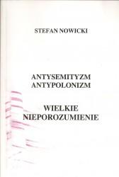 Antysemityzm. Antypolonizm. Wielkie nieporozumienie