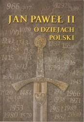Jan Paweł II o dziejach Polski