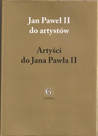 Jan Paweł II do artystów. Artyści do Jana Pawła II