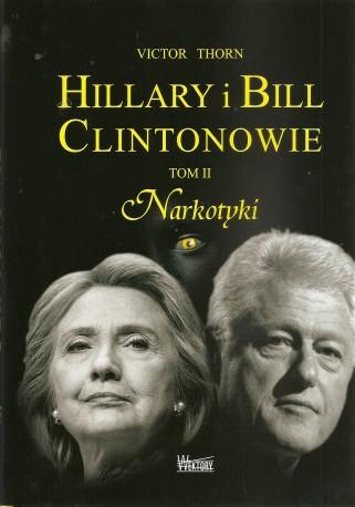 Hillary i Bill Clintonowie. Tom II. Narkotyki