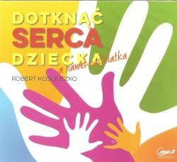 Dotknąć serca dziecka a nawet nastolatka - audiobook CD