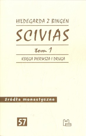 Scivias, Księga pierwsza i druga. Tom I