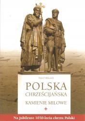 Polska chrześcijańska. Kamienie milowe