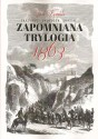 Zapomniana Trylogia 1863. Traugutt, Grottger, Olszak
