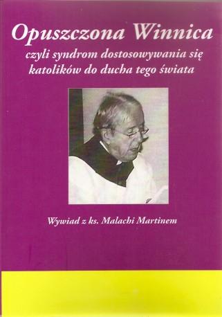 Opuszczona Winnica czyli syndrom dostosowywania się katolików do ducha tego świata, Wywiad z ks. Malachi Martinem