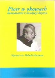 Piotr w okowach. Rozważania o kondycji Rzymu, Wywiad z ks. Malachi Martinem
