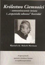 """Królestwo ciemności – samozniszczenie świata i """"wspaniała odnowa"""" Kościoła.Wywiad z ks. Malachi Martinem"""