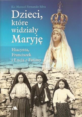 Dzieci, które widziały Maryję. Hiacynta, Franciszek i Łucja z Fatimy