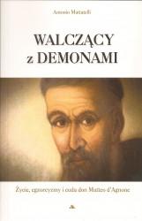Walczący z Demonami. Życie, egzorcyzmy i cuda don Matteo d'Agnone
