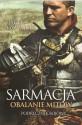 Sarmacja. Obalanie mitów podręcznik bojowy