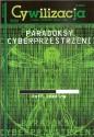"""Cywilizacja nr 59 """"Paradoksy cyberprzestrzeni"""""""
