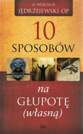 10 sposobów na głupotę (własną)