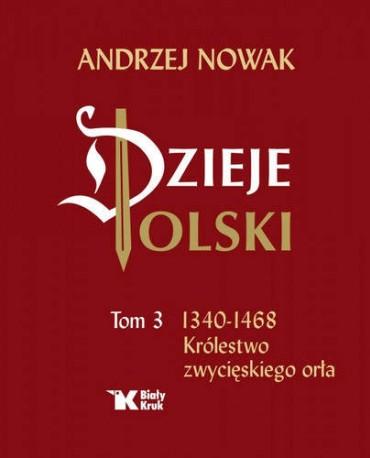 Dzieje Polski Tom 3. Królestwo zwycięskiego orła
