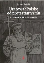 Uratował Polskę od protestantyzmu. Kardynał Stanisław Hozjusz