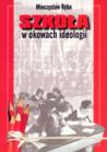 Szkoła w okowach ideologii