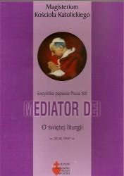 Mediator Dei encyklika papieża Piusa XII o świętej liturgii