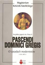 Pascendi Dominici Gregis, Encyklika papieża św. Piusa X o zasadach modernistów