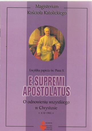 E Supremi Apostolatus. Encyklika papieża św. Piusa X o odnowieniu wszystkiego w Chrystusie