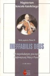 Ineffabilis Deus. Bulla papieża Piusa IX o niepokalanym poczęciu Najświętszej Maryi Panny