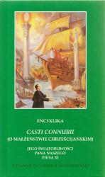 Casti Connubii. Encyklika papieża Piusa XI o małżeństwie chrześcijańskim