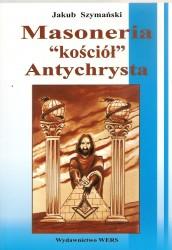 """Masoneria """"Kościoł"""" Antychrysta"""