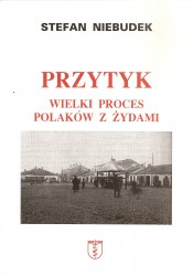 Przytyk. Wielki proces Polaków z Żydami
