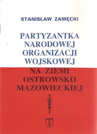 Partyznatka Narodowej Organizacji Wojskoweij na Ziemi Ostrowsko Mazowieckiej