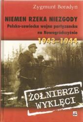 Niemen rzeka niezgody. Polsko-sowiecka wojna partyzancka na Nowogródczyźnie 1943-1944