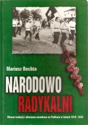 Narodowo Radykalni. Obrona tradycji i ofensywa na Podlasiu w latach 1918-1939