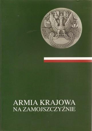 Armia Krajowa na Zamojszczyźnie. Tom I-II