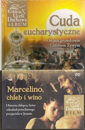 """Cuda eucharystyczne. On jest prawdziwym Chlebem Żywym. Książka wraz z filmem """"Marcelino, chleb i wino"""""""